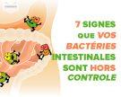 7 signes que vos bactéries intestinales sont hors contrôle