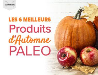 Les 6 meilleurs produits d'automne Paléo