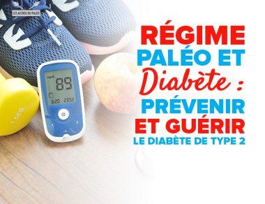 Régime Paléo et diabète : prévenir et guérir le diabète de type 2