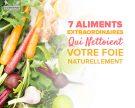 7 aliments incroyables qui nettoient naturellement votre foie