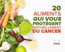 20 aliments qui vous protègent naturellement du cancer