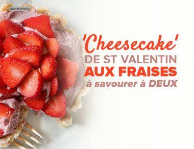 Cheesecake de Saint Valentin aux fraises à savourer à deux