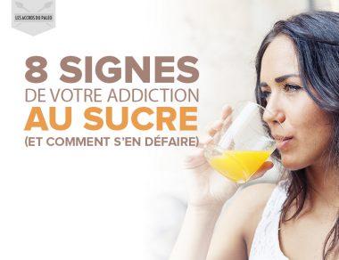 8 signes de votre addiction au sucre (et comment s'en défaire)