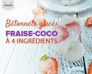Bâtonnets glacés fraise-coco à 4 ingrédients