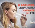 8 astuces pour une bonne hydratation cet été