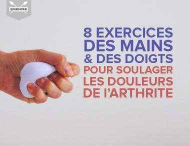 8 exercices des mains et des doigts pour soulager les douleurs de l'arthrite