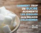 Comment trop de sucre augmente les risques de maladie d'Alzheimer