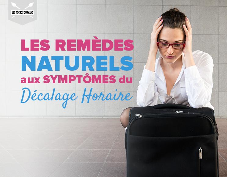 Les remèdes naturels aux symptômes du décalage horaire