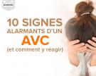 10 signes alarmants d'un AVC (et comment y réagir)
