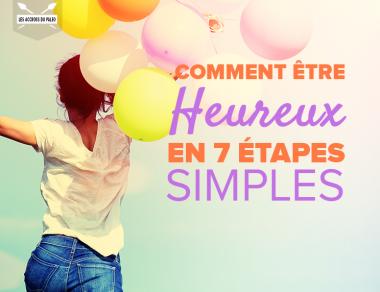 Comment être heureux en 7 étapes simples