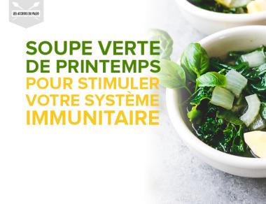 Soupe verte de printemps pour stimuler votre système immunitaire