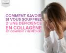 Comment savoir si vous souffrez d'une déficience en collagène (et comment y remédier)