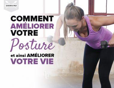 Comment améliorer votre posture et ainsi améliorer votre vie