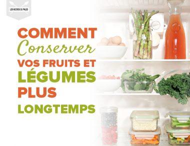 Comment conserver vos fruits et légumes plus longtemps