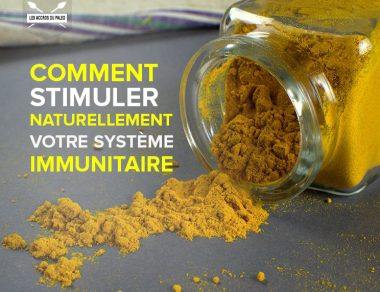 Comment stimuler naturellement votre système immunitaire