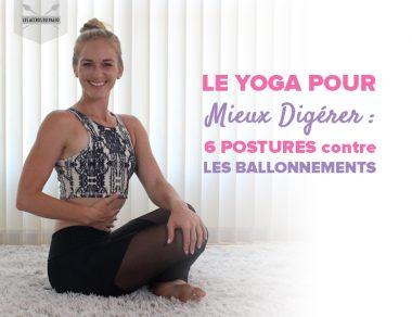 Le yoga pour mieux digérer : 6 postures contre les ballonnements