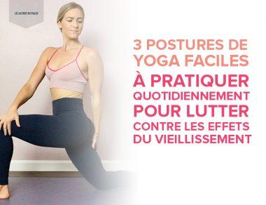 3 postures de yoga faciles à pratiquer quotidiennement pour lutter contre les effets du vieillissement