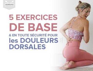 5 exercices de base et en toute sécurité pour les douleurs de dos