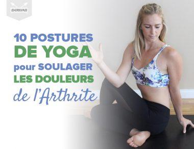 10 postures de yoga pour soulager les douleurs arthritiques